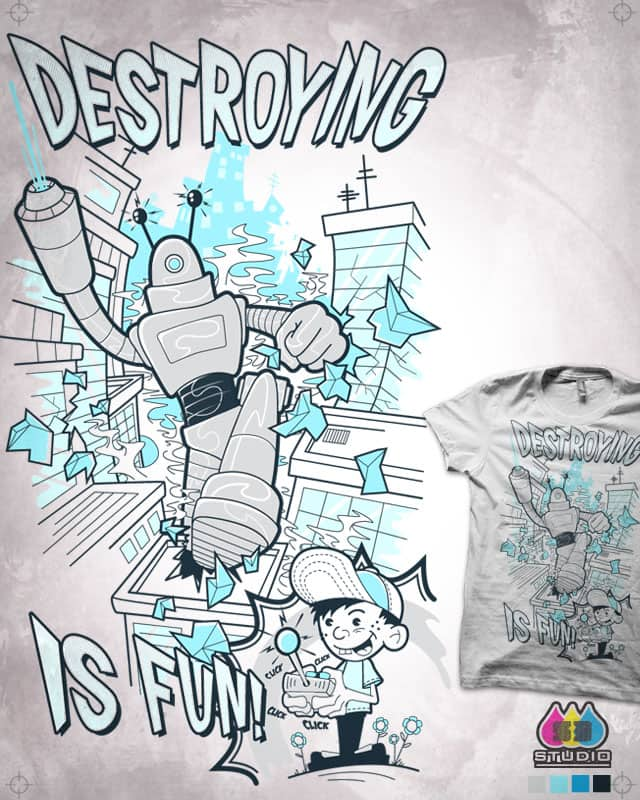 DESTROYING IS FUN by S-3 on Threadless