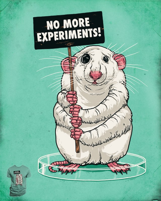 NO MORE EXPERIMENTS! by EL PATRIARCA on Threadless