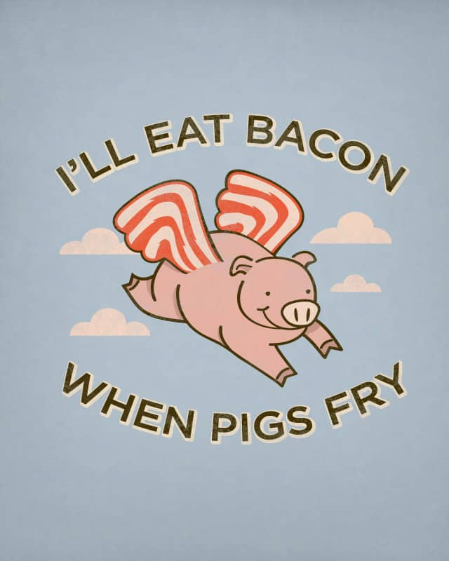 When Pigs Fry by murraymullet on Threadless