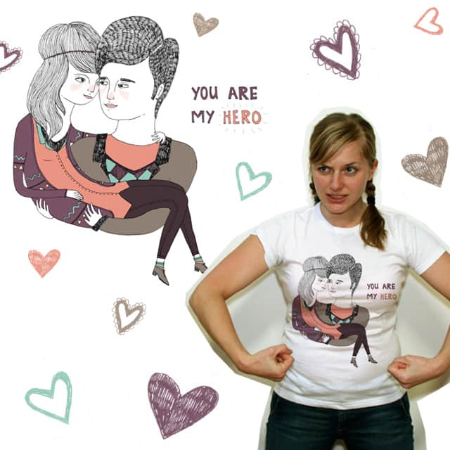 You are my hero. by LuciaL on Threadless
