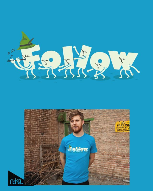 follow me by ndikol on Threadless