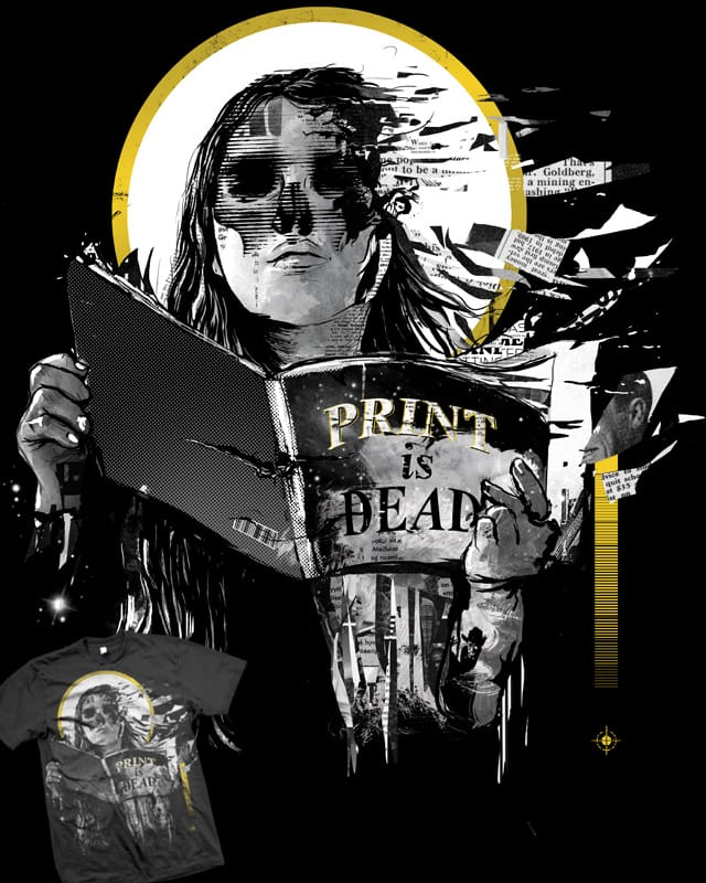print is dead by campkatie on Threadless