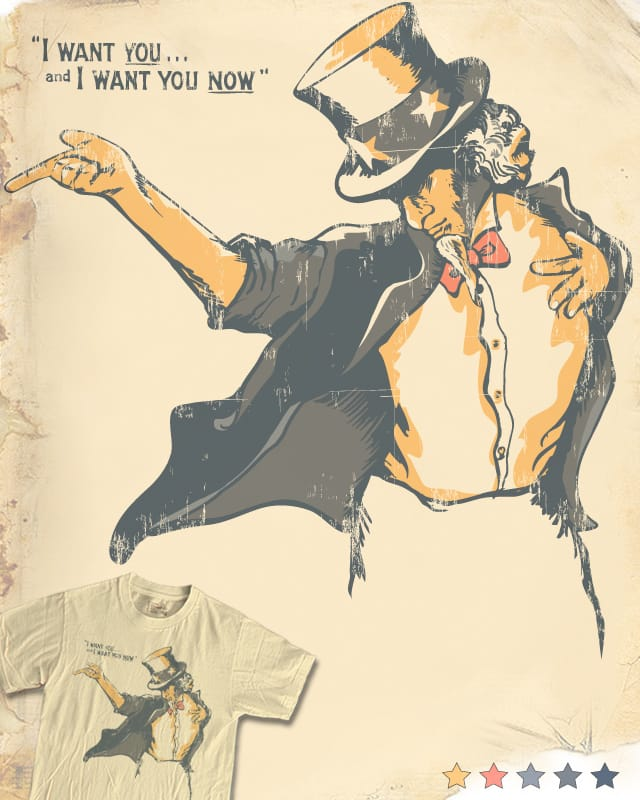 I Want You.. and I want You Now! by Jemae on Threadless