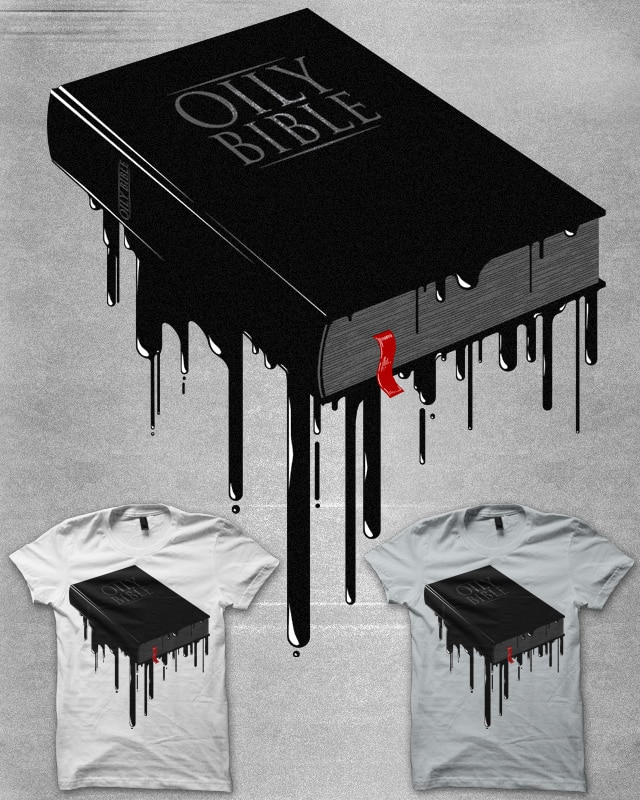 Oily Bible by SKYLINR on Threadless