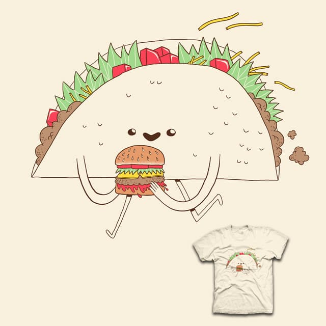 Tacos Like Burgers Too! by Intense Fern on Threadless