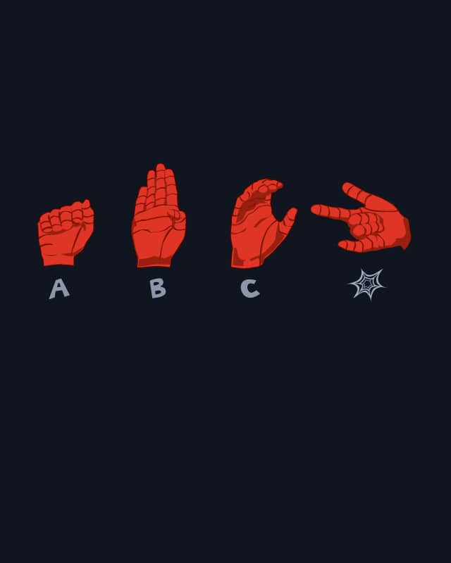 Arachnid Sign Language by nathanwpyle at gmail.com on Threadless