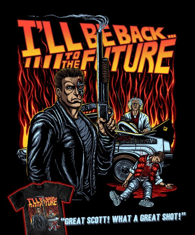 I'll Be Back to the Future! by sinisterguido on Threadless