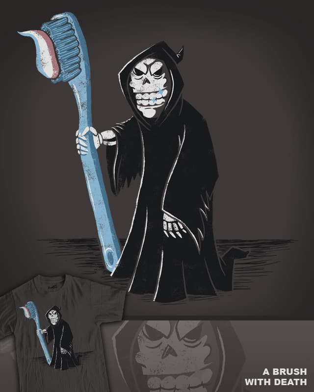 A Brush With Death by WanderingBert on Threadless