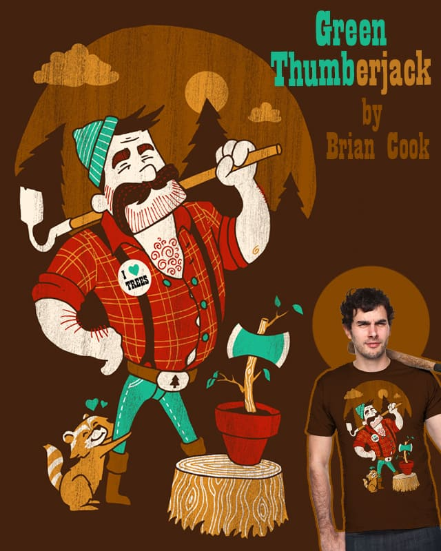 Green Thumberjack by briancook on Threadless