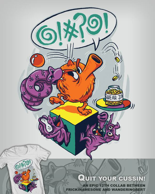Quit Your Cussin! by FRICKINAWESOME on Threadless