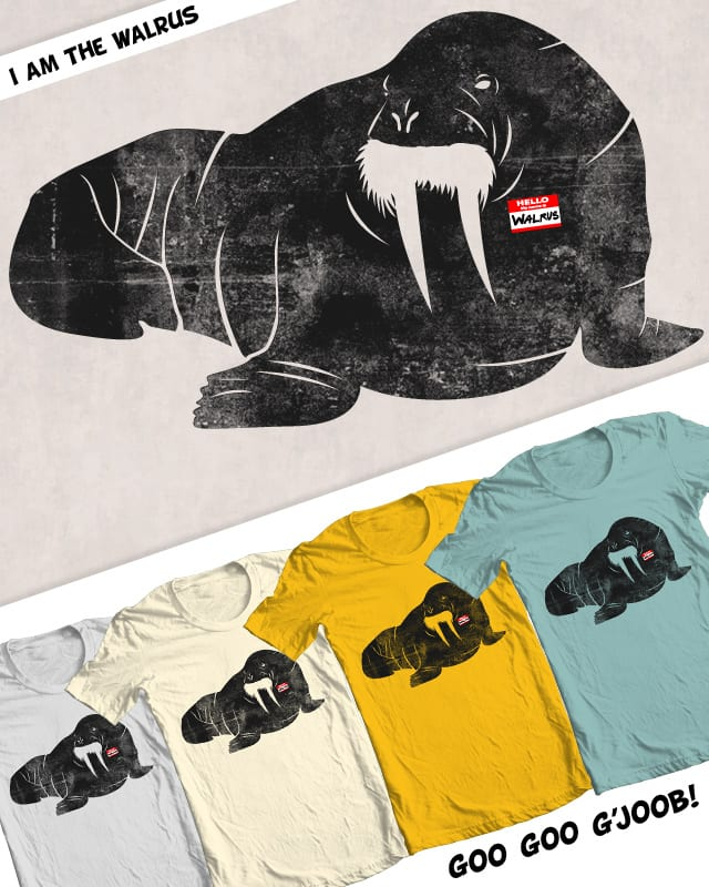 I am the walrus by Goto75 on Threadless