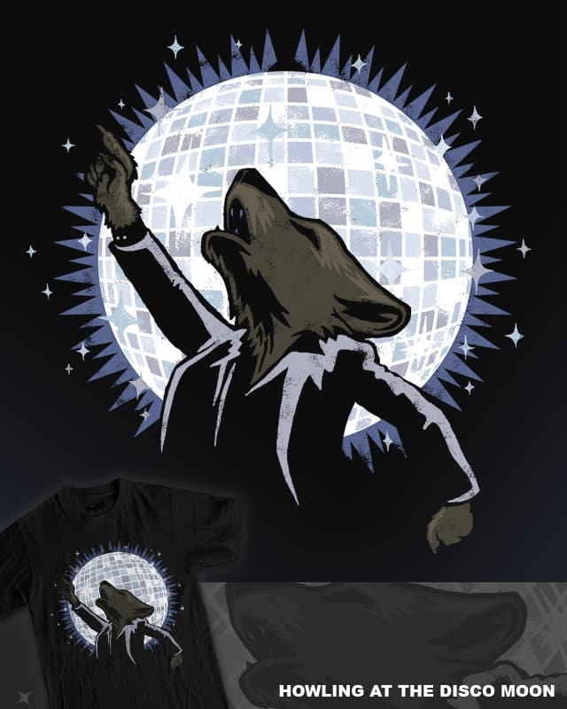 Howling at the Disco Moon by WanderingBert on Threadless