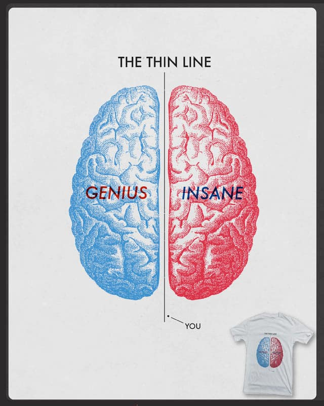 The Thin Line by ClariceC on Threadless