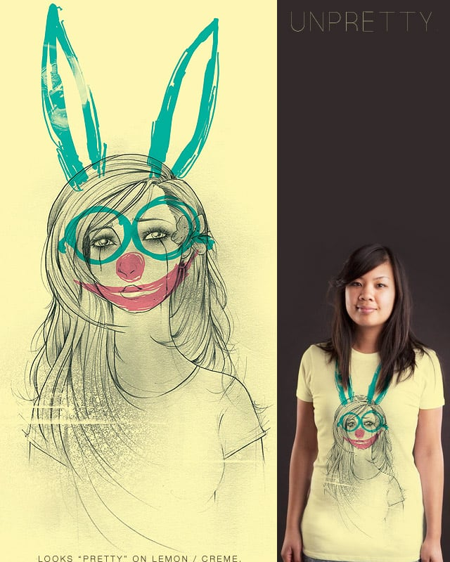 UNPRETTY. by anwarrafiee on Threadless