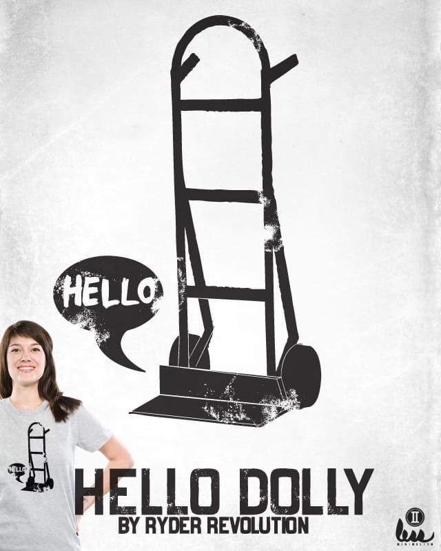 Hello...Dolly by Ryder on Threadless