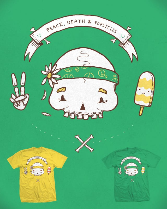 Peace, Death & Popsicles by Demented on Threadless
