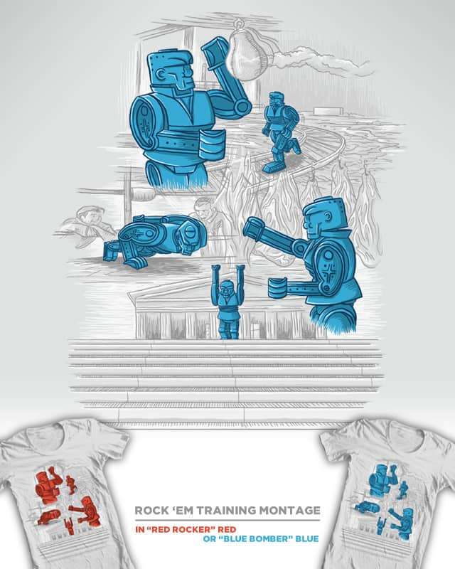 Rock 'Em Training Montage by WanderingBert on Threadless