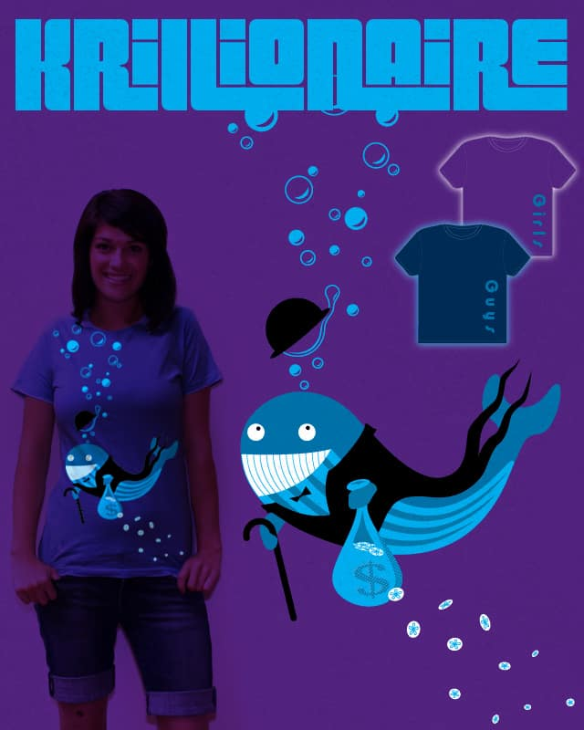 Krillionaire by Cosmic Rick on Threadless