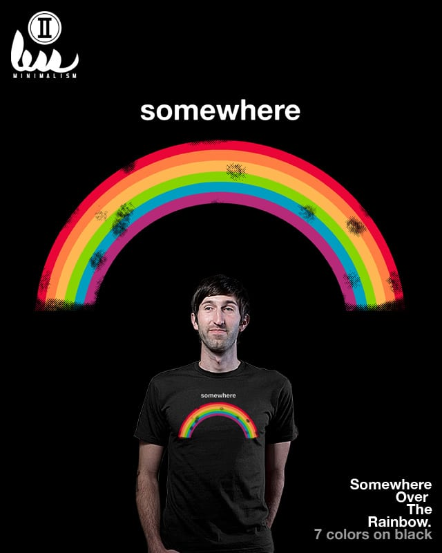 Somewhere Over The Rainbow by adam antium on Threadless