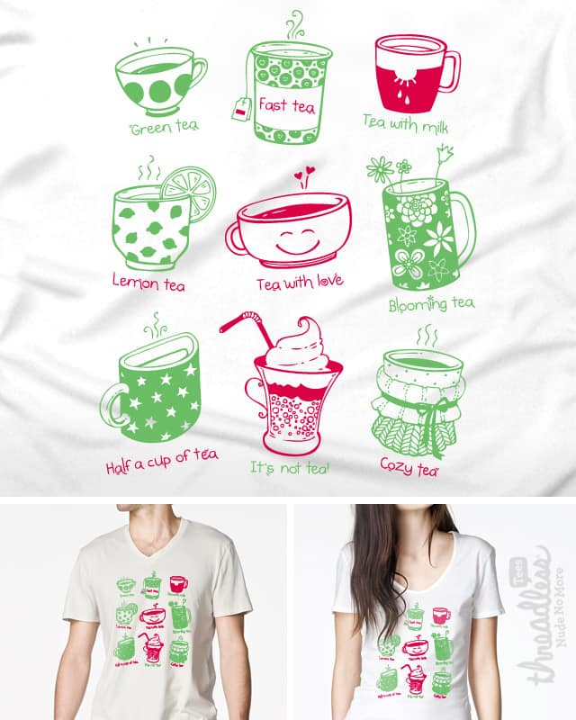 A Cup of Tea, Please! by Laquarelle on Threadless