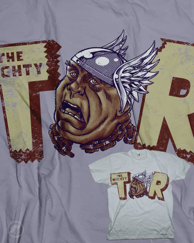 The Might Tor by RazCity on Threadless