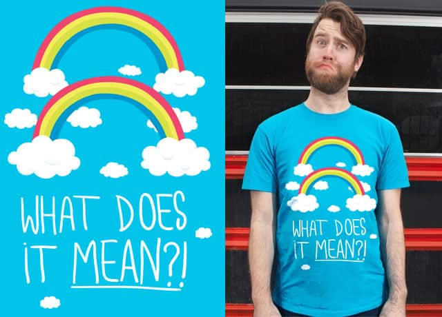 What does it MEAN?! by catalina aguilera on Threadless