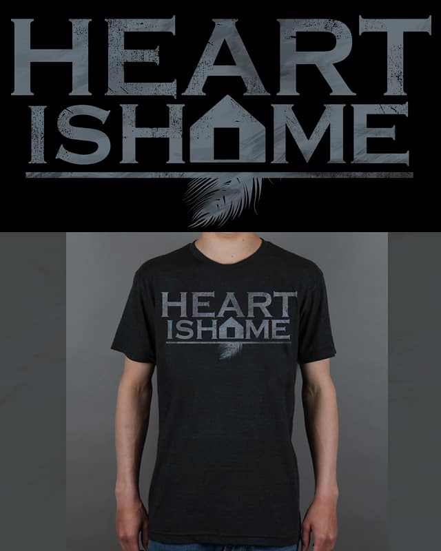 Heart is Home by daleconcepts on Threadless