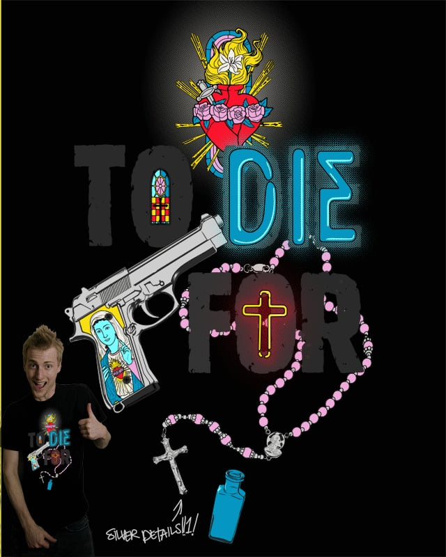 To Die For by inkdummy on Threadless