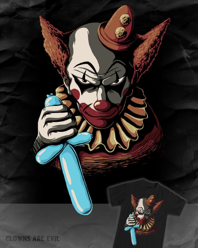 Clowns Are Evil by WanderingBert on Threadless