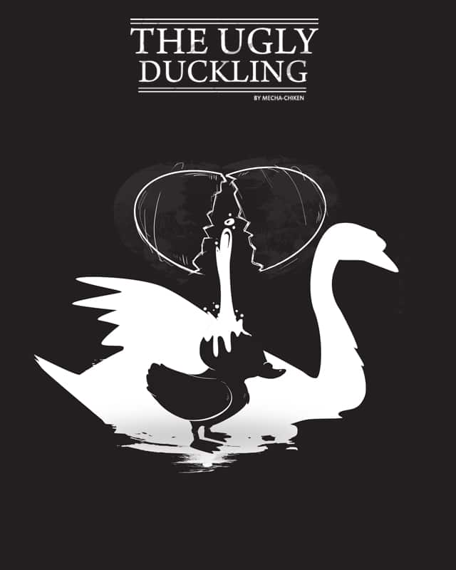 THE UGLY DUCKLING by mecha-chiken on Threadless