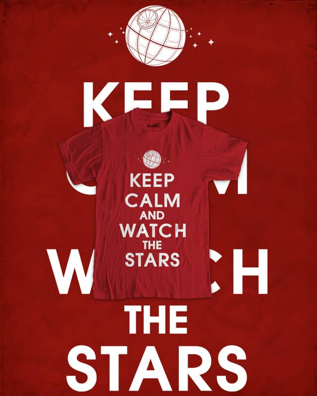 KEEP CALM AND WATCH THE STARS by yanmos on Threadless