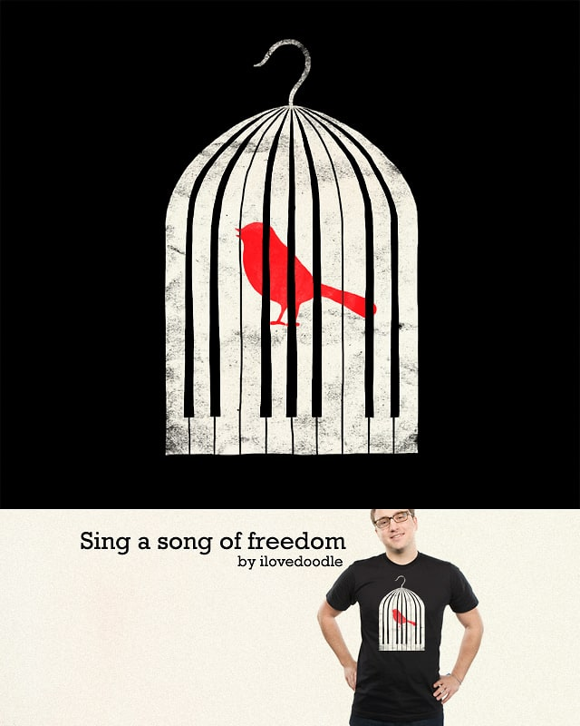 Sing a song of freedom by ilovedoodle on Threadless