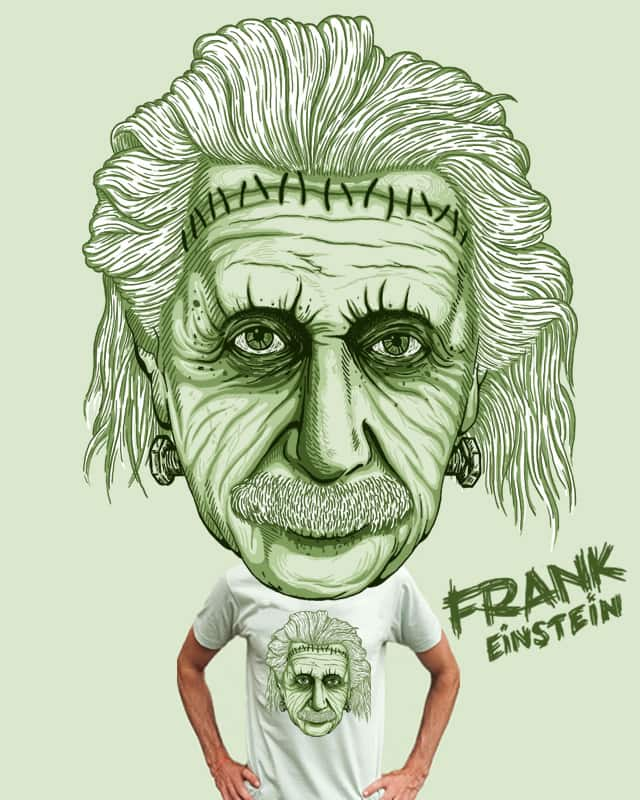frankEINSTEIN by Stereomode on Threadless