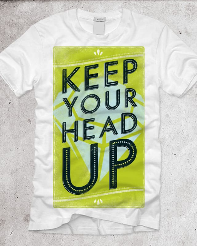 Keep Your Head Up by Landon Sheely on Threadless