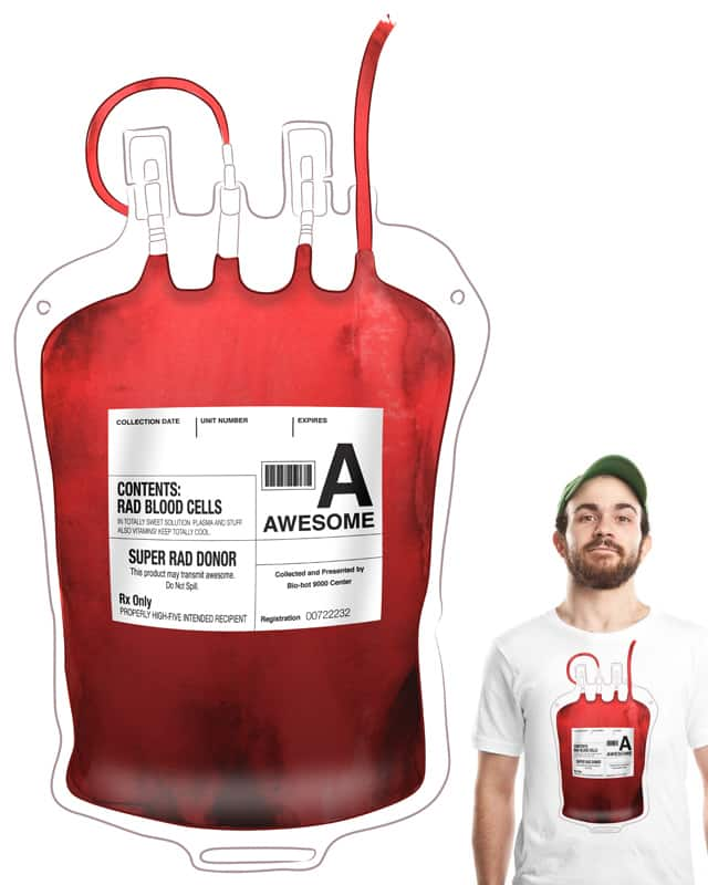 My Blood Type is A, for Awesome! by ivejustquitsmoking on Threadless