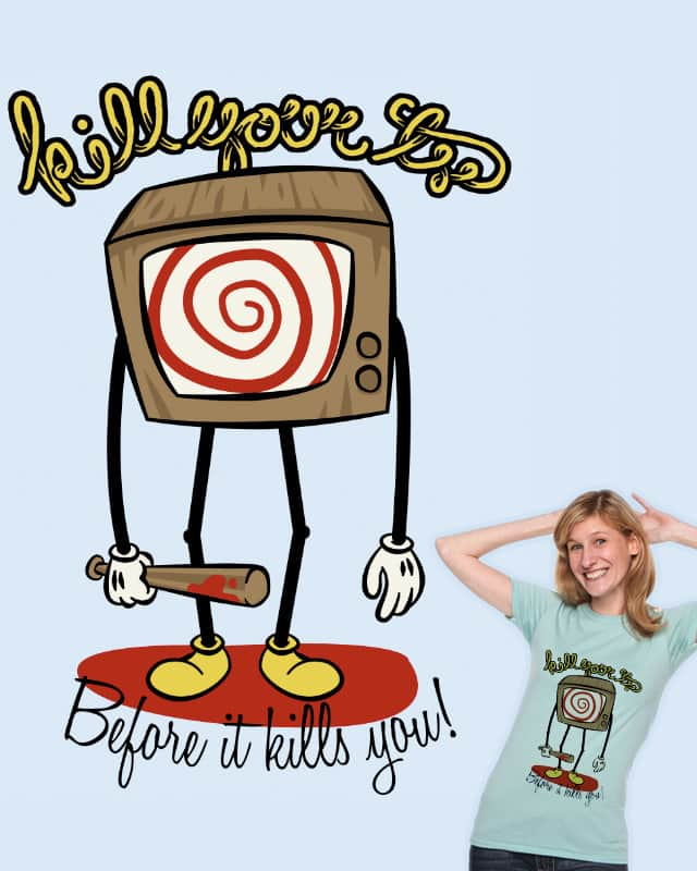 Kill Your TV by Landon Sheely on Threadless