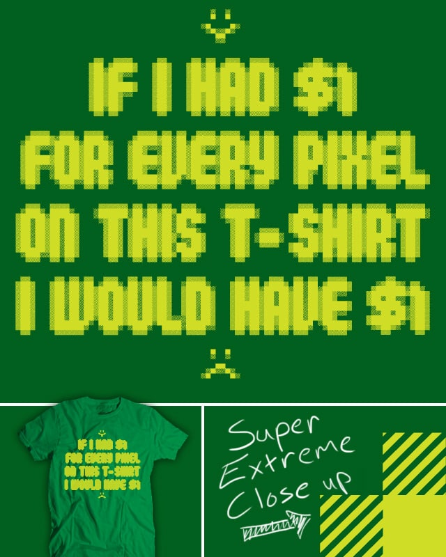 $1 worth of Pixels by EricDiaz on Threadless