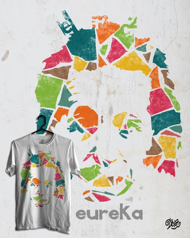 Eureka by deyaz on Threadless