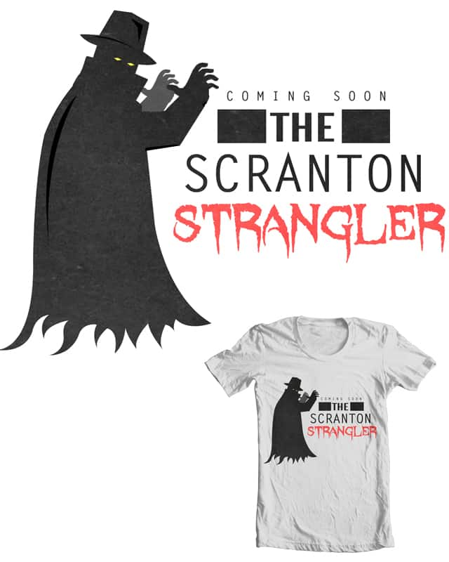 Scranton Strangler by Evan_Luza on Threadless
