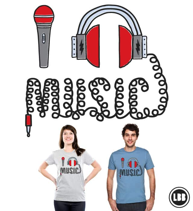 I Love Music by lunchboxbrain on Threadless