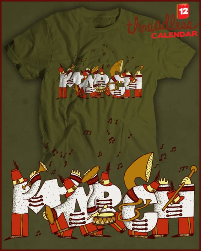 MARCHing band by Lonkiponk on Threadless