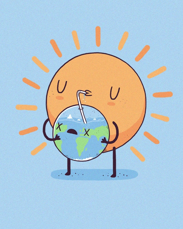 A Thirsty Sun by randyotter3000 on Threadless