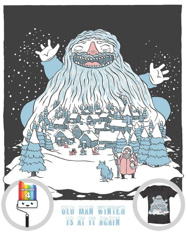 Old Man Winter Is At It Again! by Mat Pringle on Threadless