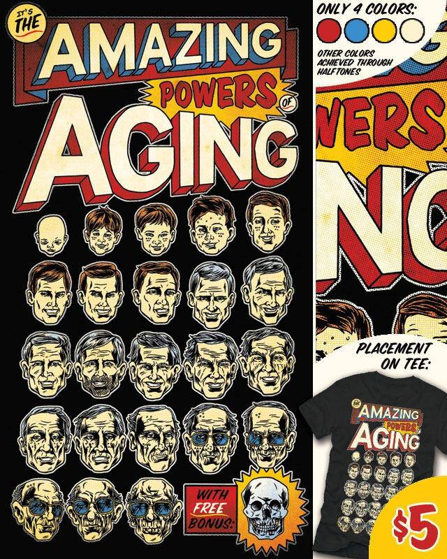 The Amazing Powers of Aging! by polynothing on Threadless