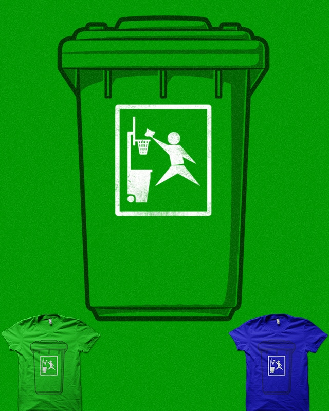 Shoot that trash by Binxent on Threadless