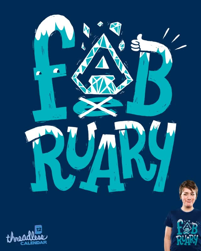 FABruary by Morkki on Threadless