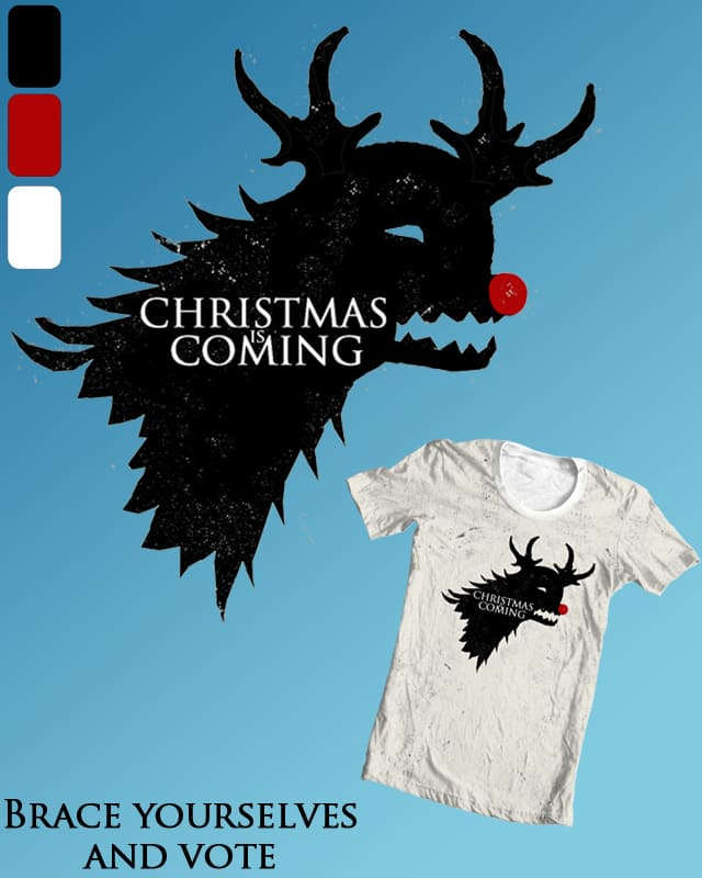 Christmas is coming by schumcho on Threadless