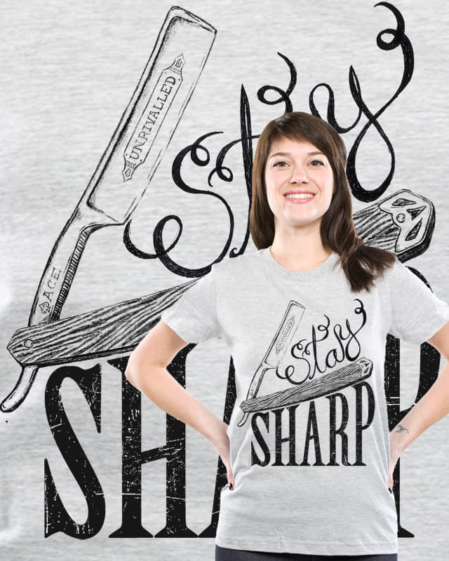 Stay Sharp by pyr4lis on Threadless