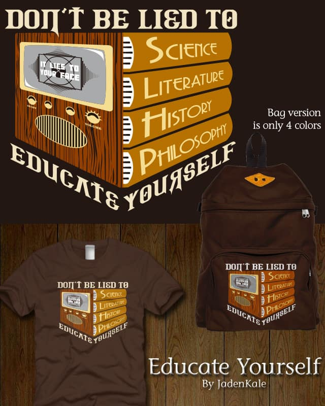 Educate Yourself by JadenKale on Threadless
