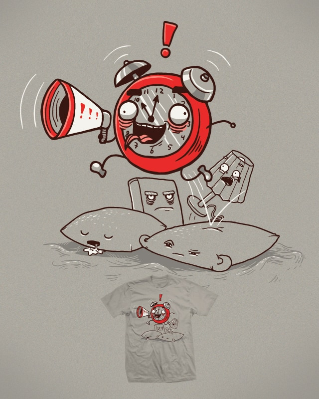 WAKE UP! by Demented on Threadless